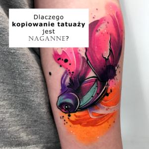 Dlaczego kopiowanie wykonanych już tatuaży jest naganne i nie powinno się tego praktykować